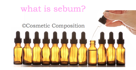 what is sebum? - cosmetic composition